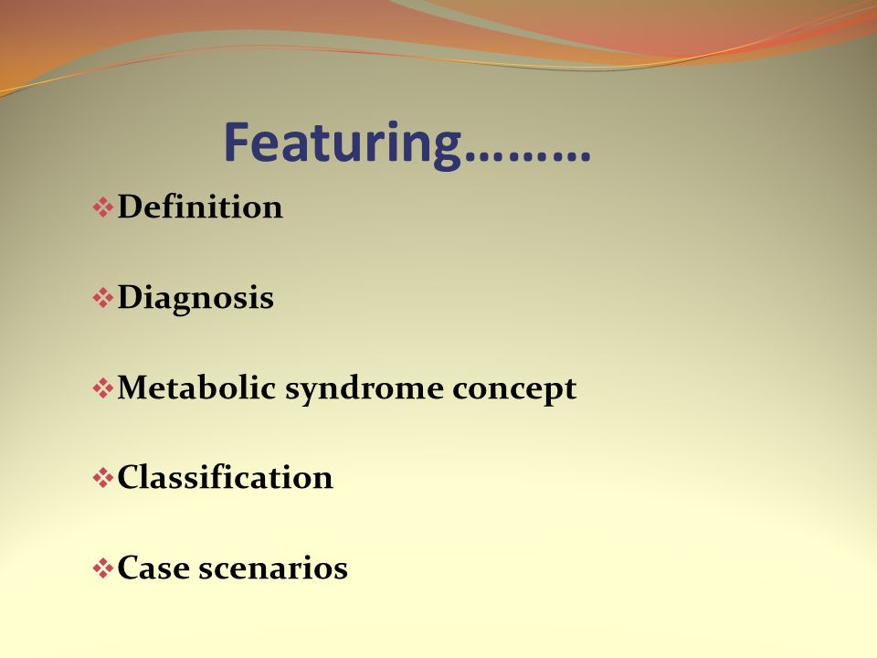 Featuring……… Definition Diagnosis Metabolic syndrome concept
