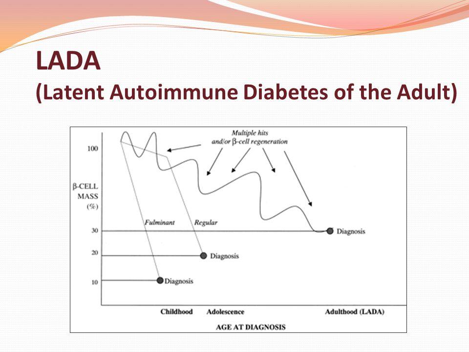 LADA (Latent Autoimmune Diabetes of the Adult)