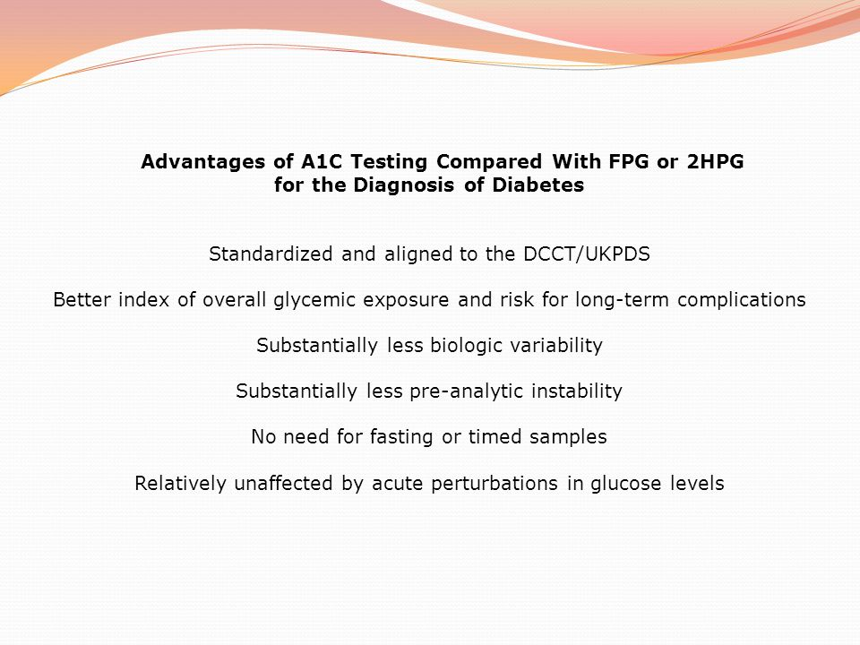 Advantages of A1C Testing Compared With FPG or 2HPG