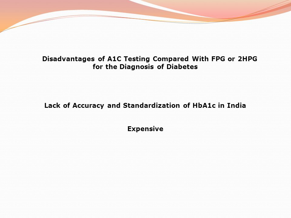 Disadvantages of A1C Testing Compared With FPG or 2HPG