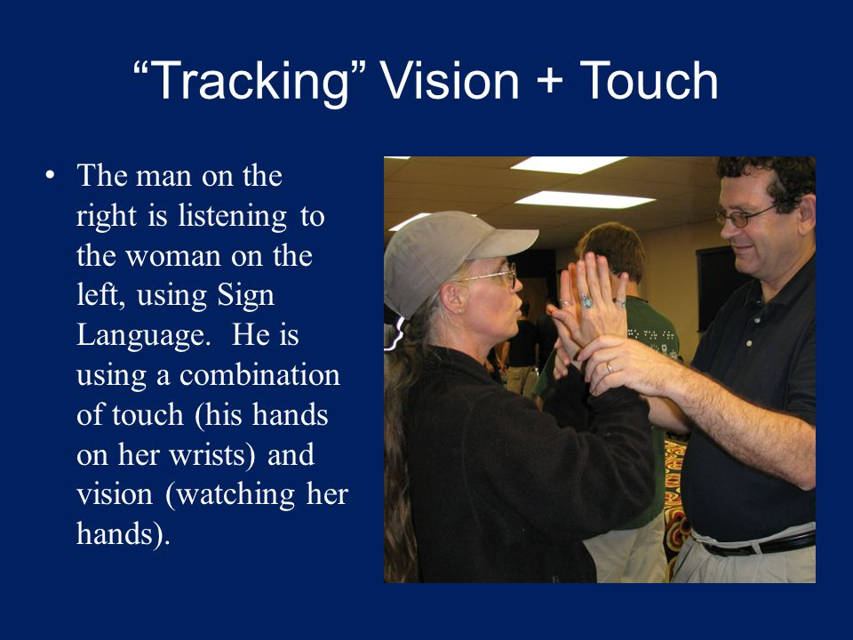 Tracking Vision + Touch