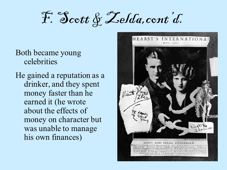 F. Scott & Zelda,cont'd. Both became young celebrities