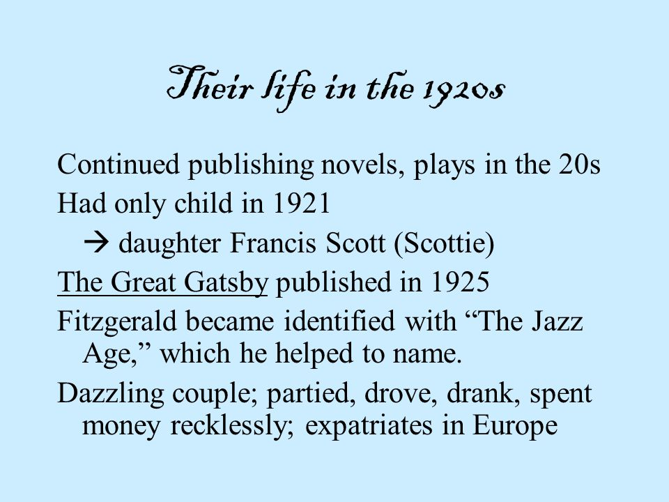 Their life in the 1920s Continued publishing novels, plays in the 20s