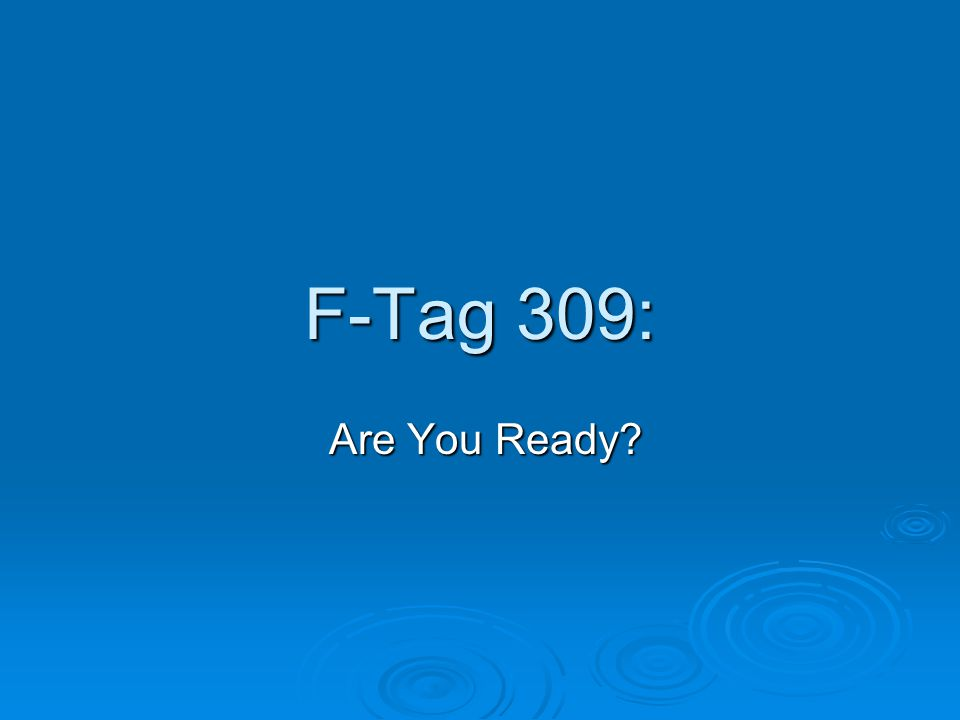 F-Tag 309: Are You Ready