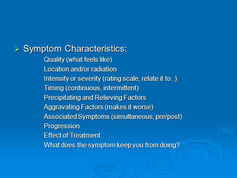 Symptom Characteristics:
