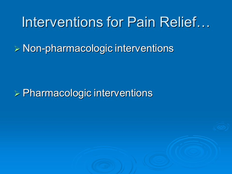 Interventions for Pain Relief…