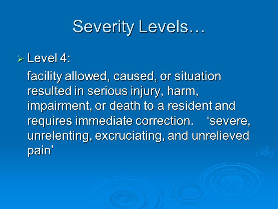 Severity Levels… Level 4: