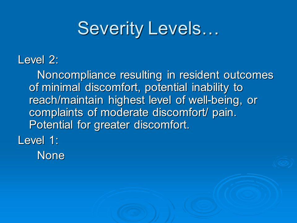 Severity Levels… Level 2: