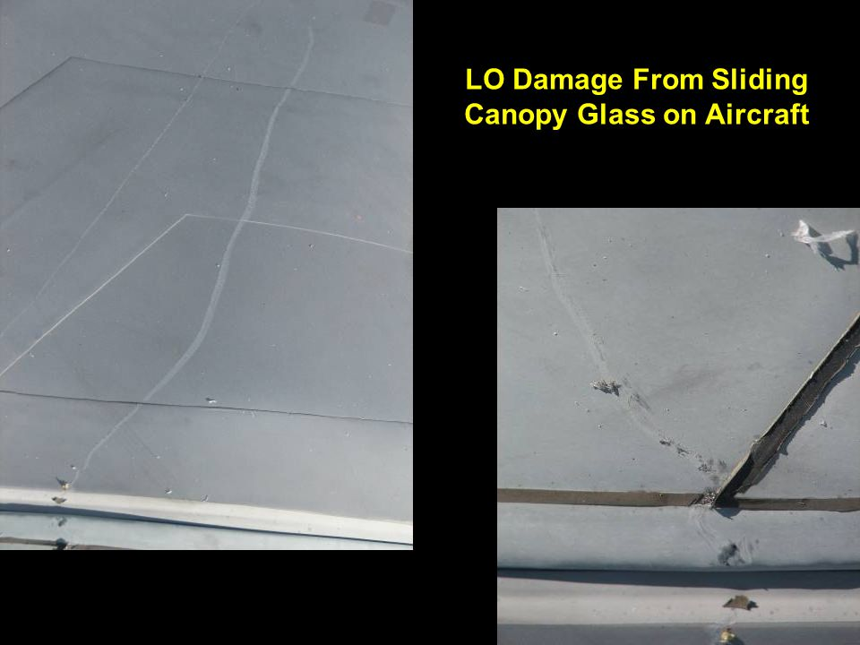 LO Damage From Sliding Canopy Glass on Aircraft
