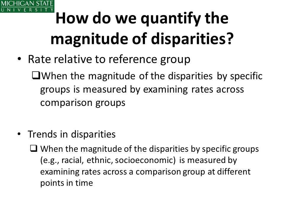 How do we quantify the magnitude of disparities