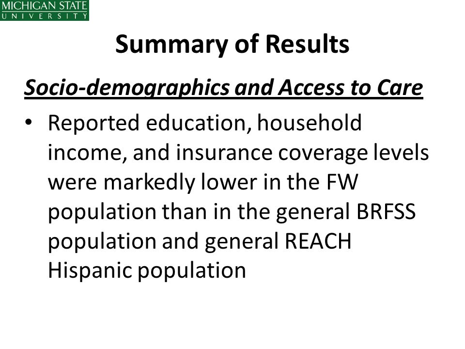 Summary of Results Socio-demographics and Access to Care