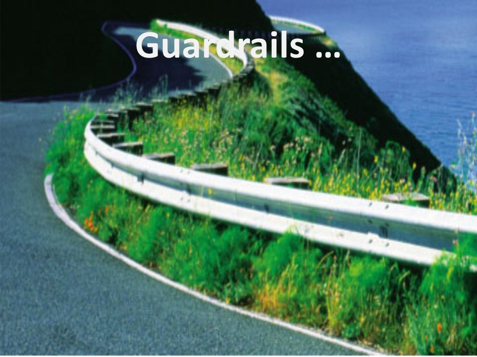 Guardrails …