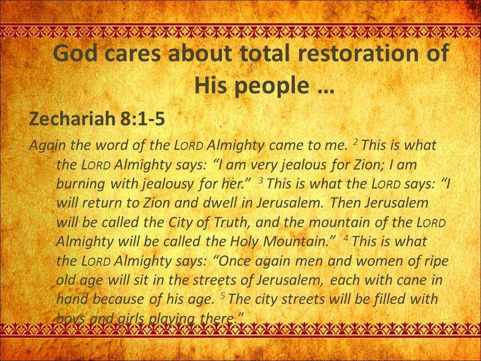 God cares about total restoration of His people …