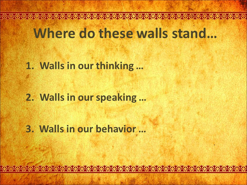 Where do these walls stand…