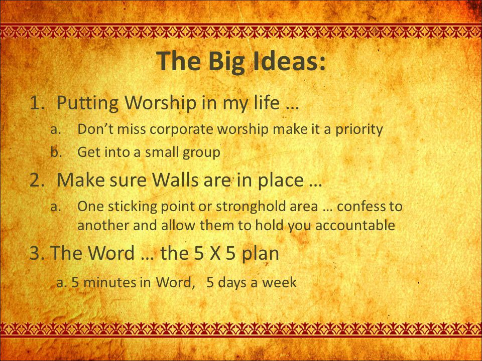 The Big Ideas: Putting Worship in my life …