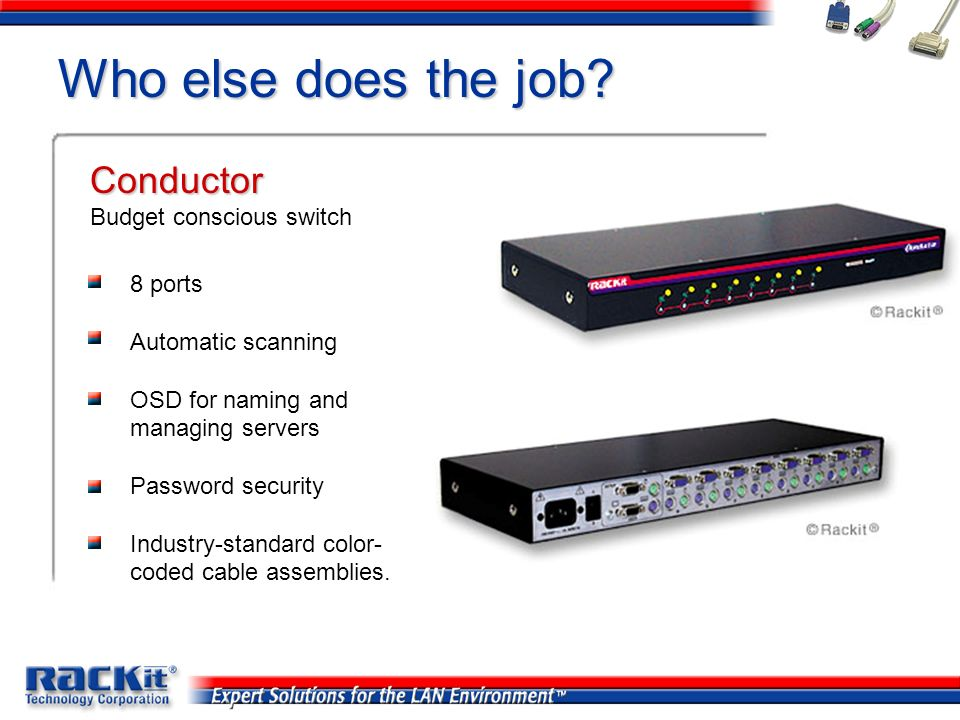 Who else does the job Conductor Budget conscious switch 8 ports