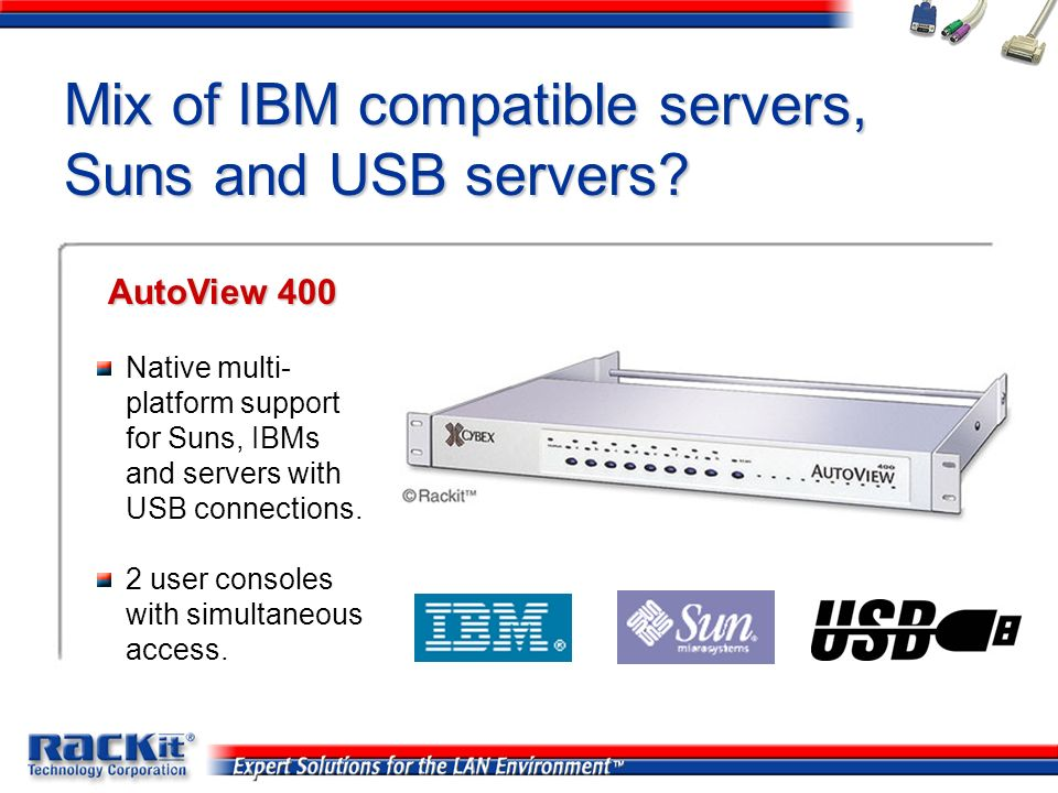 Mix of IBM compatible servers, Suns and USB servers