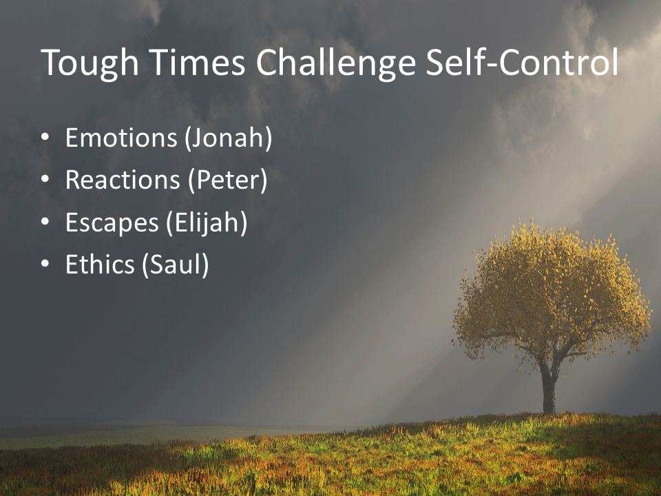 Tough Times Challenge Self-Control
