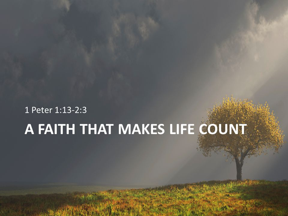 A Faith that makes life count