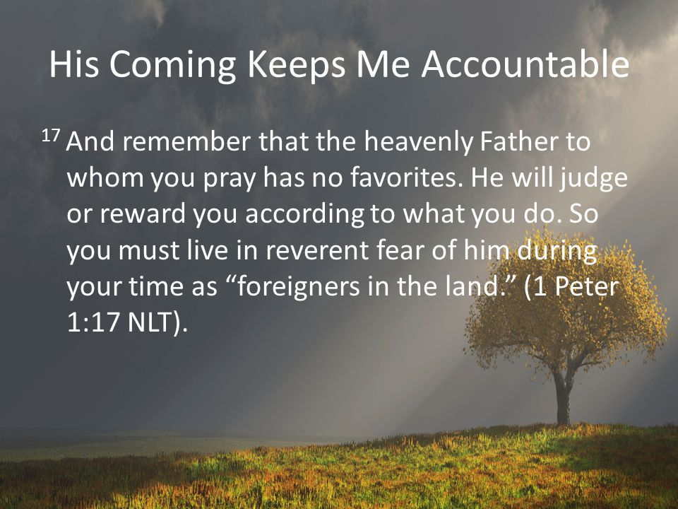 His Coming Keeps Me Accountable