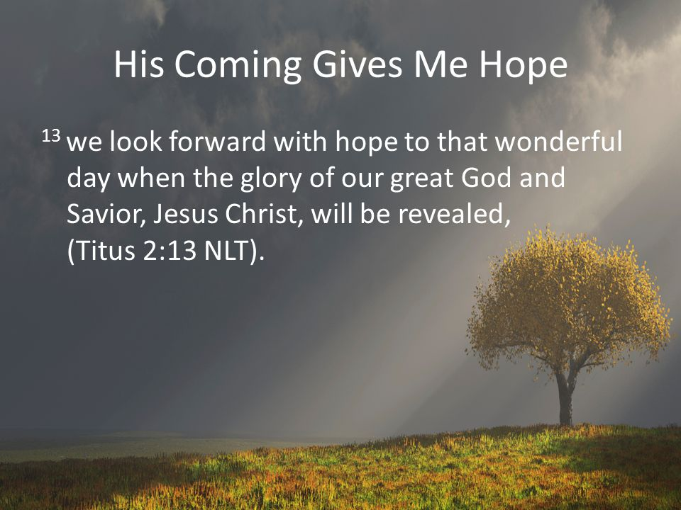 His Coming Gives Me Hope