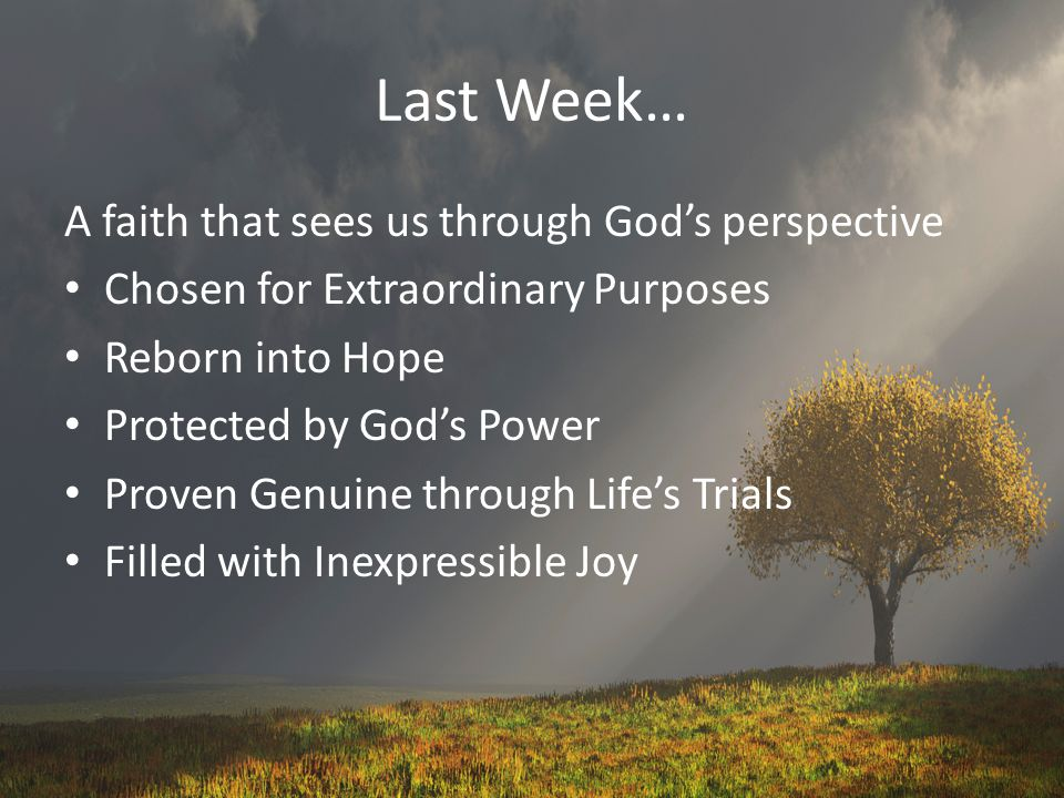 Last Week… A faith that sees us through God's perspective