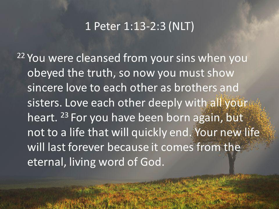1 Peter 1:13-2:3 (NLT)