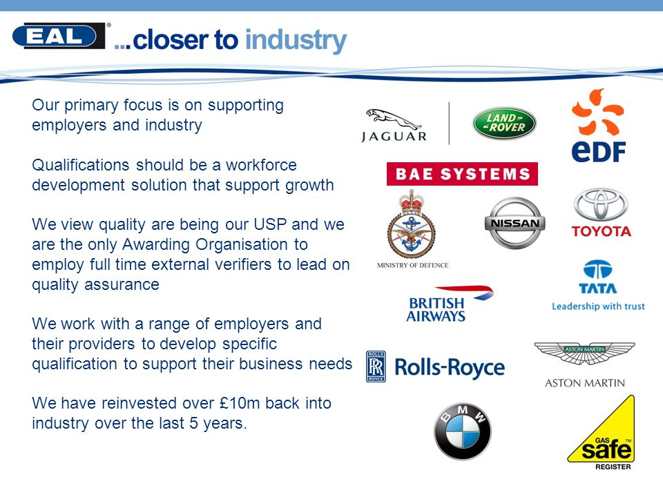 Our primary focus is on supporting employers and industry
