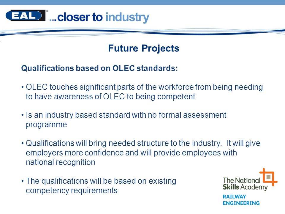 Future Projects Qualifications based on OLEC standards:
