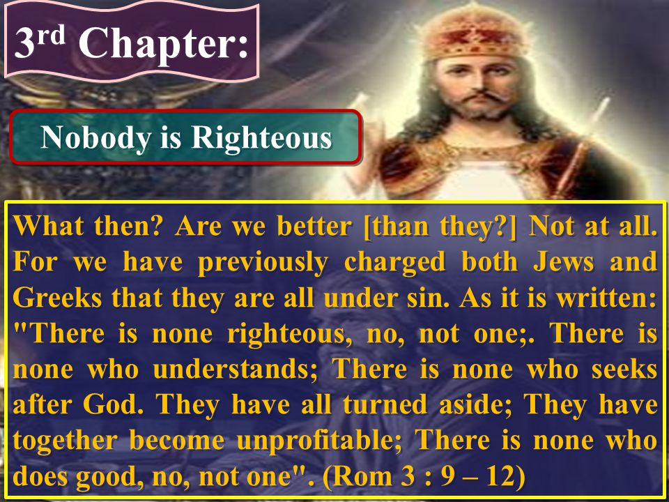 3rd Chapter: Nobody is Righteous
