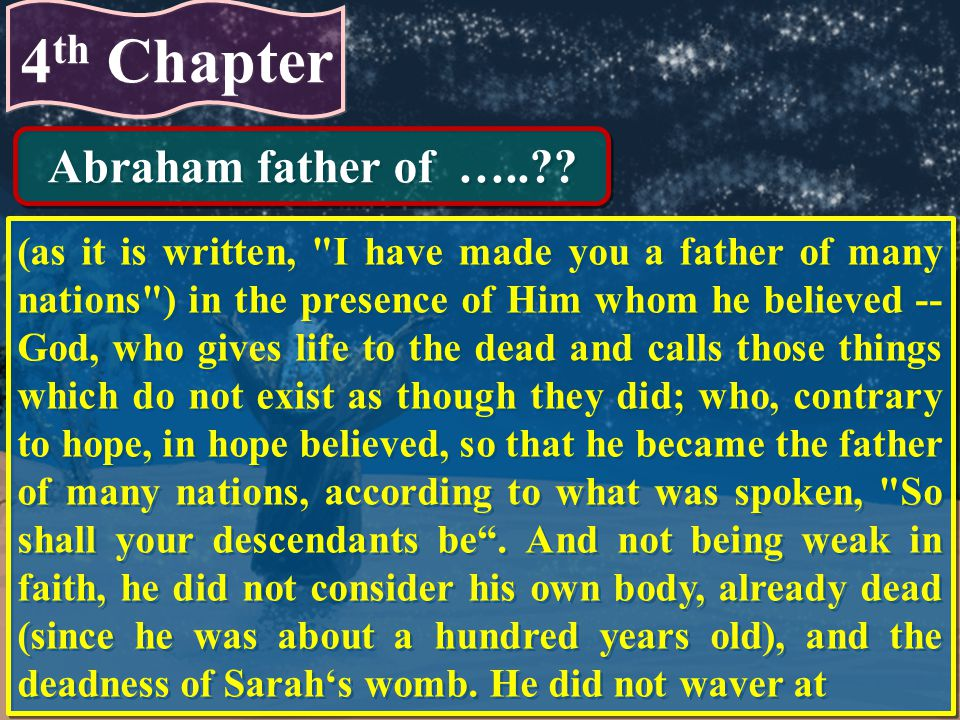 4th Chapter Abraham father of …..