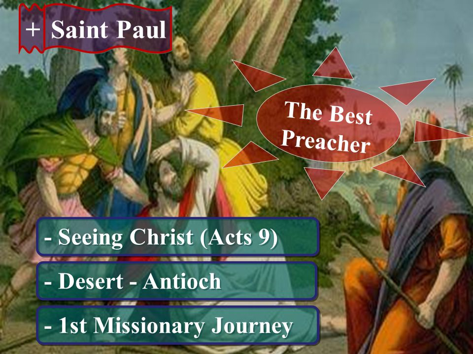 + Saint Paul The Best Preacher - Seeing Christ (Acts 9)