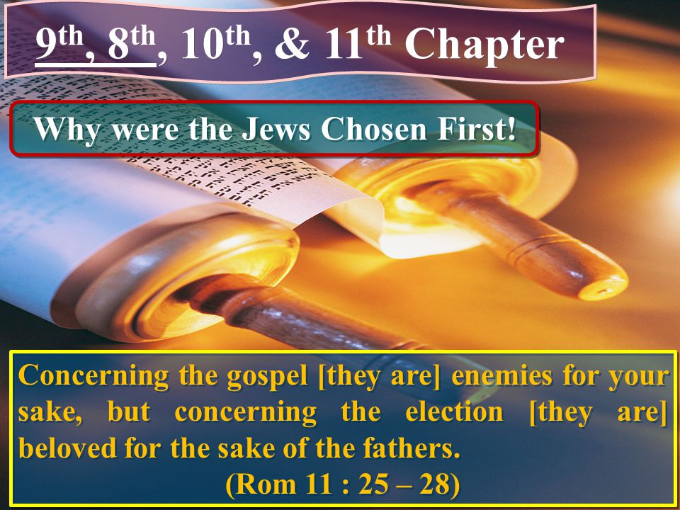 Why were the Jews Chosen First!