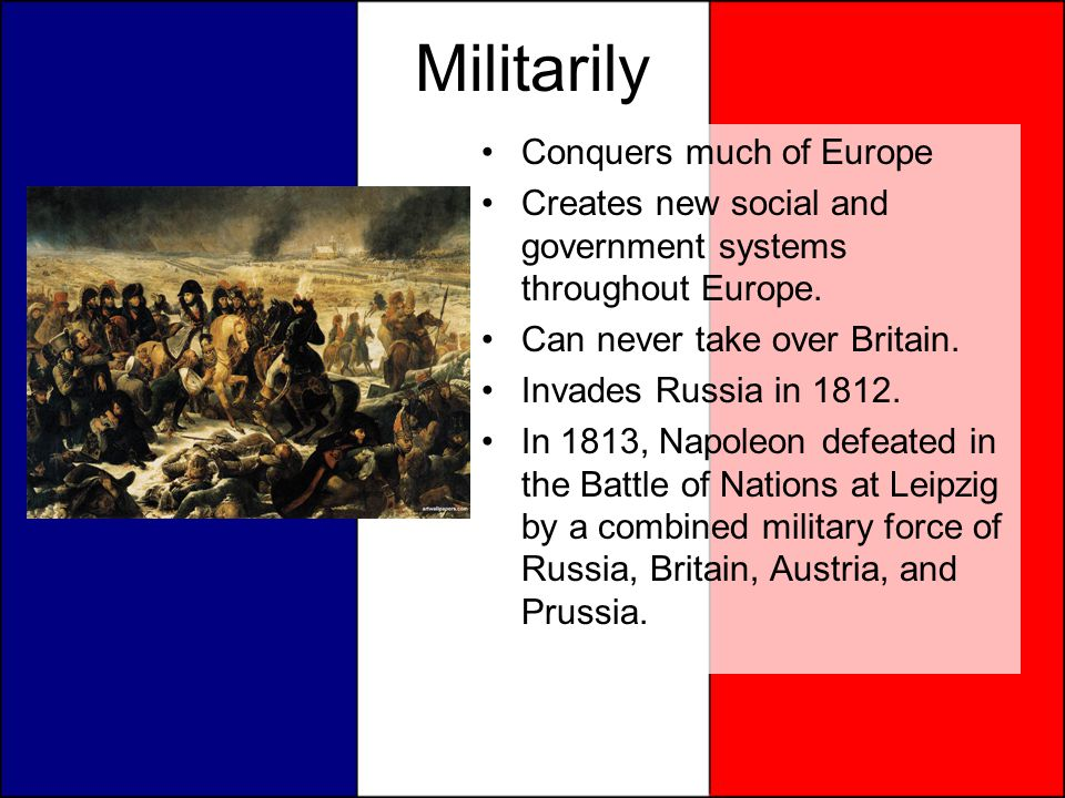Militarily Conquers much of Europe