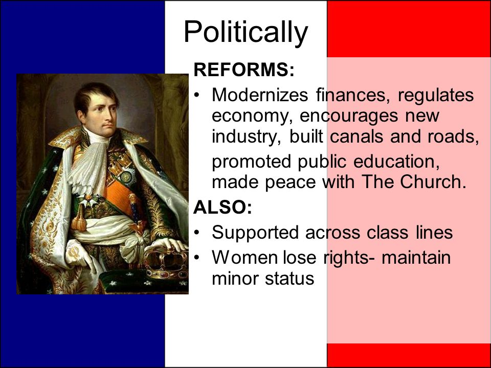 Politically REFORMS: Modernizes finances, regulates economy, encourages new industry, built canals and roads,