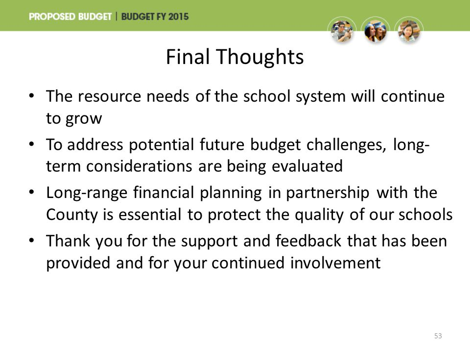 Final Thoughts The resource needs of the school system will continue to grow.