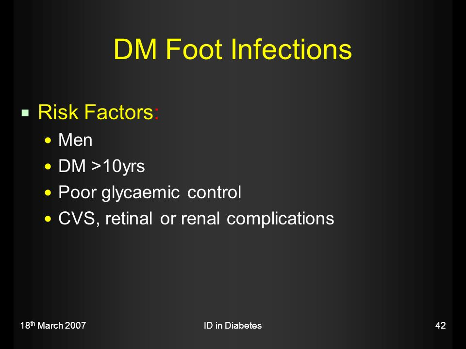 DM Foot Infections Risk Factors: Men DM >10yrs
