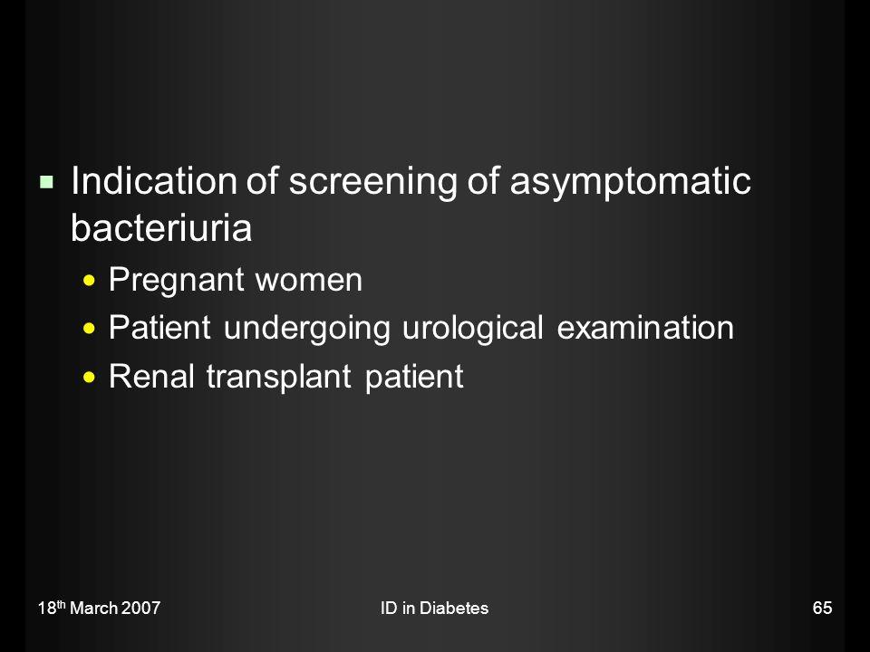 Indication of screening of asymptomatic bacteriuria