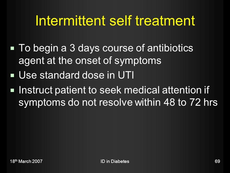 Intermittent self treatment