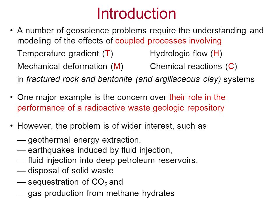 Introduction A number of geoscience problems require the understanding and modeling of the effects of coupled processes involving.