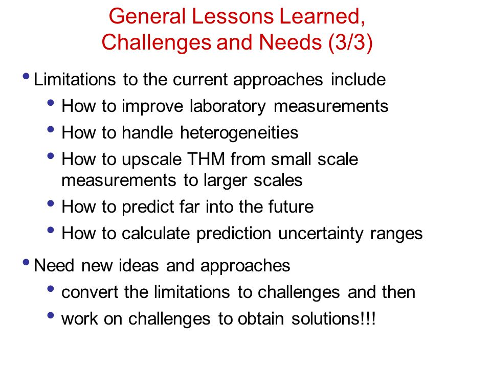 General Lessons Learned, Challenges and Needs (3/3)