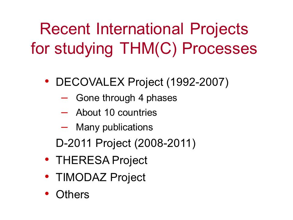 Recent International Projects for studying THM(C) Processes