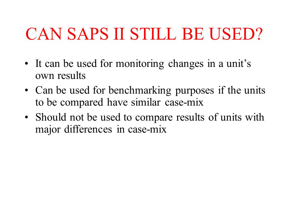 CAN SAPS II STILL BE USED