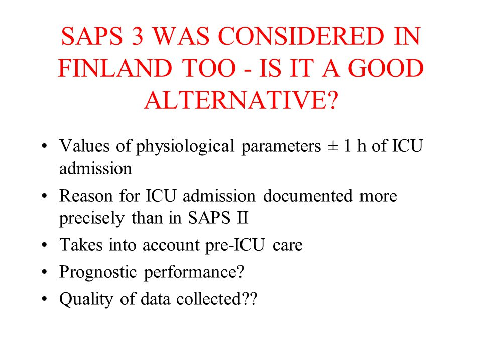 SAPS 3 WAS CONSIDERED IN FINLAND TOO - IS IT A GOOD ALTERNATIVE