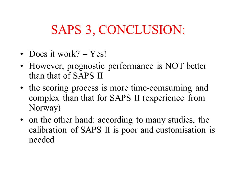 SAPS 3, CONCLUSION: Does it work – Yes!
