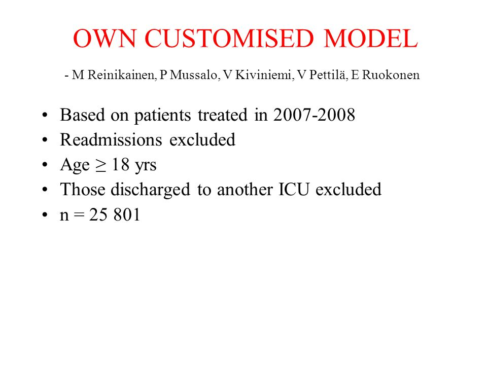 OWN CUSTOMISED MODEL Based on patients treated in 2007-2008