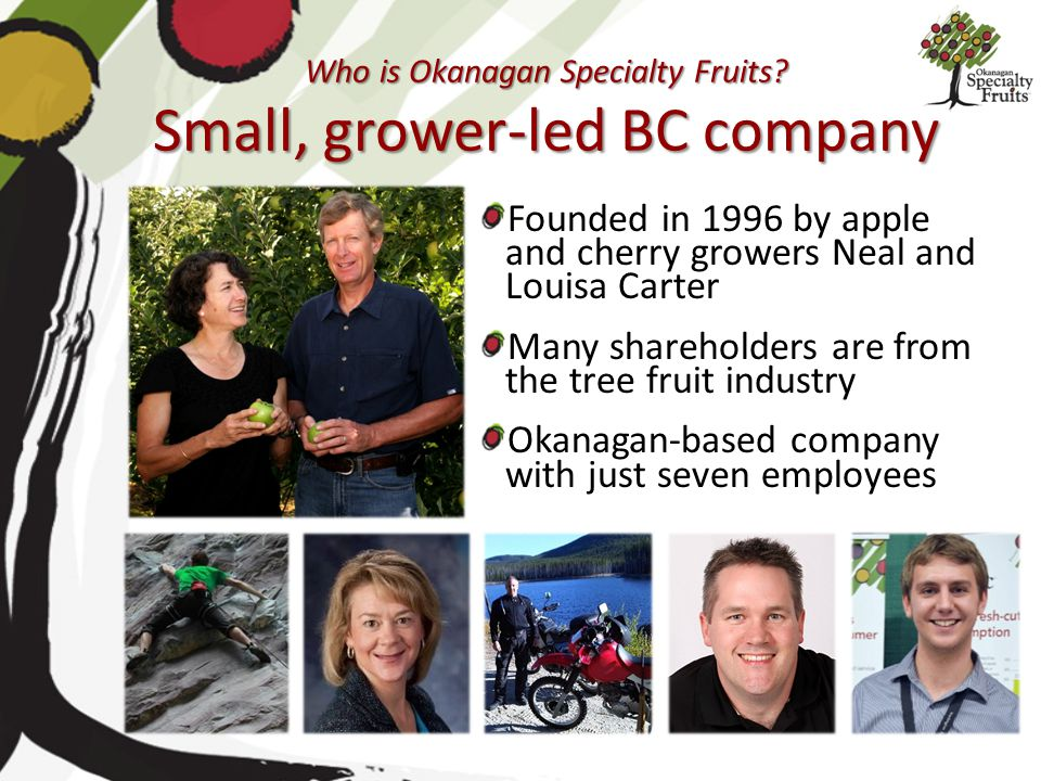 Who is Okanagan Specialty Fruits Small, grower-led BC company