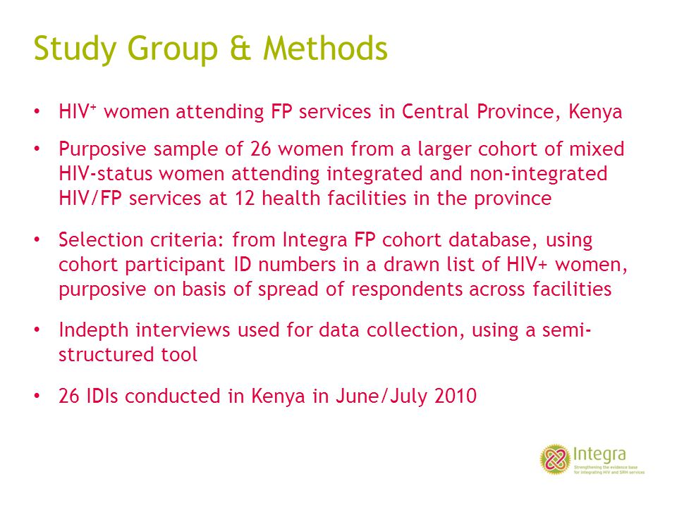 Study Group & Methods HIV+ women attending FP services in Central Province, Kenya.