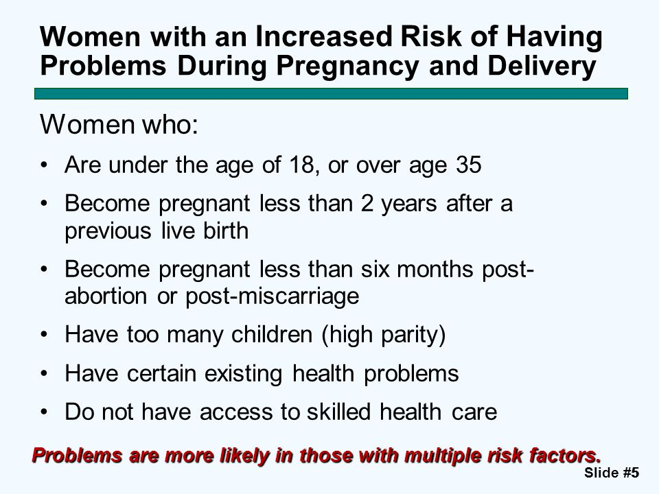 Women with an Increased Risk of Having Problems During Pregnancy and Delivery
