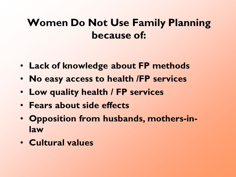 Women Do Not Use Family Planning because of: